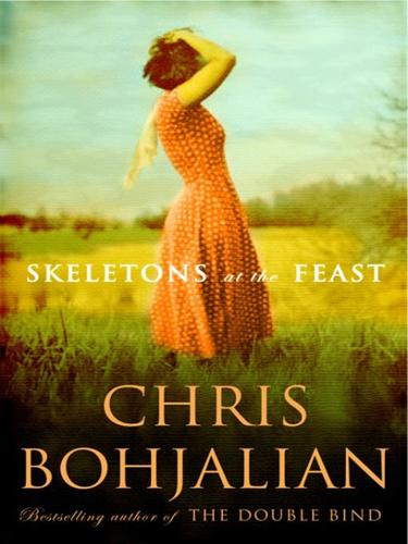 Skeletons at the Feast by Christopher A. Bohjalian