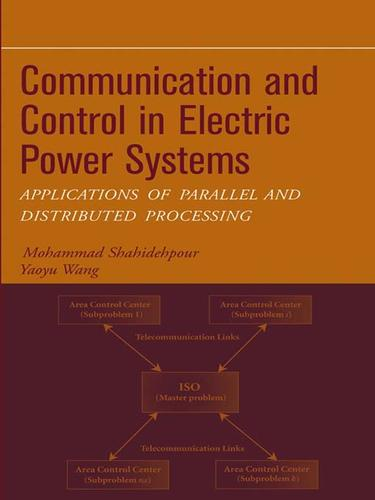 Communication and control in electric power systems by M. Shahidehpour