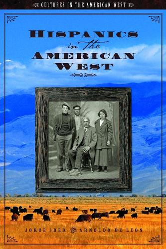 Hispanics in the American West by Jorge Iber