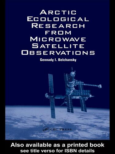 ARCTIC ECOLOGICAL RESEARCH FROM MICROWAVE SATELLITE OBSERVATIONS by GENNADY I. BELCHANSKY