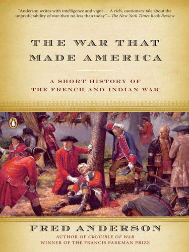 The War That Made America by Fred Anderson
