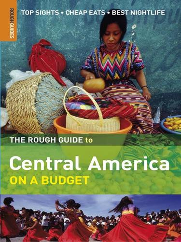 The Rough Guide to Central America on a Budget 1 by Not Available (NA)