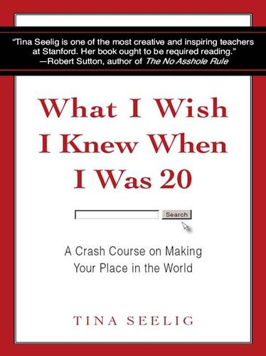What I wish I knew when I was 20 by Tina Lynn Seelig