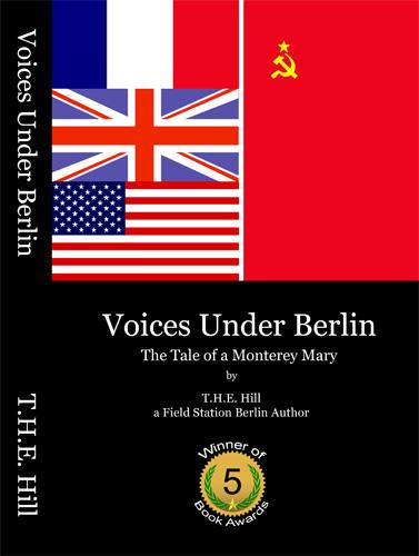 Voices Under Berlin by T.H.E. Hill
