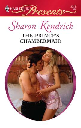 The Prince's Chambermaid by Sharon Kendrick