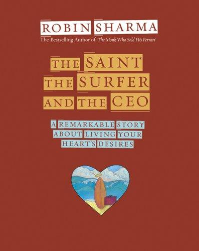 Image 0 of The Saint, the Surfer, and the CEO: A Remarkable Story about Living Your Heart's