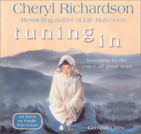 Tuning In by Cheryl Richardson