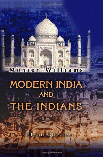Modern India and the Indians by Sir Monier Monier-Williams