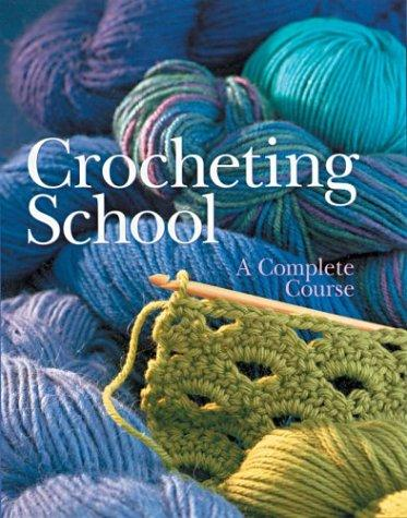 Crocheting School by Inc. Sterling Publishing Co.