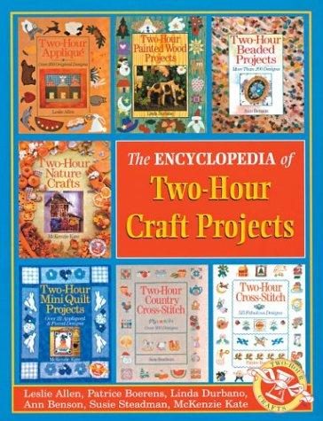 Encyclopedia of Two-Hour Craft Projects (Two-Hour Crafts S.) by Inc. Sterling Publishing Co.