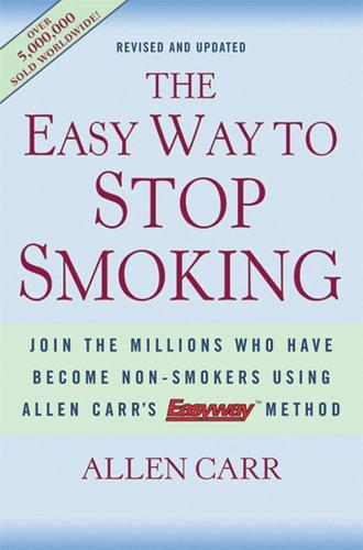 The Easy Way to Stop Smoking: Join the Millions Who Have Become Non-Smokers Usin