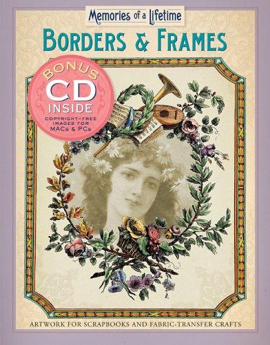 Memories of a Lifetime: Borders & Frames by Inc. Sterling Publishing Co.