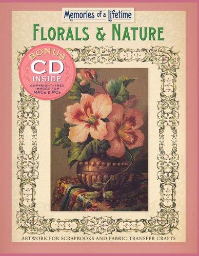 Memories of a Lifetime: Florals & Nature by Inc. Sterling Publishing Co.
