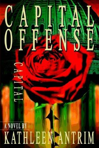 Capital Offense by Kathleen Antrim