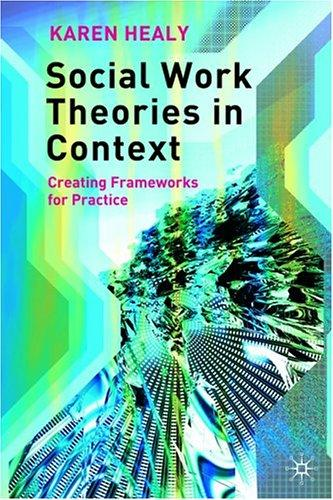Social Work Theories in Context by Karen Healy