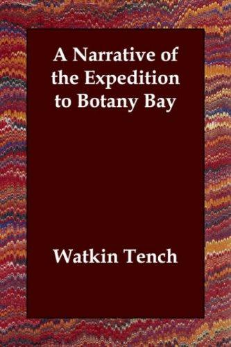 A Narrative Of The Expedition To Botany Bay by Watkin Tench