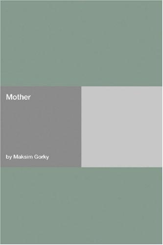 Mother by Maksim Gorky