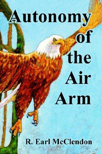 Autonomy of the air arm by R. Earl McClendon