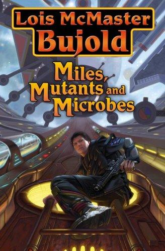Miles, Mutants and Microbes by Lois McMaster Bujold