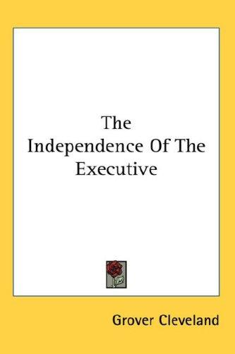 The Independence Of The Executive