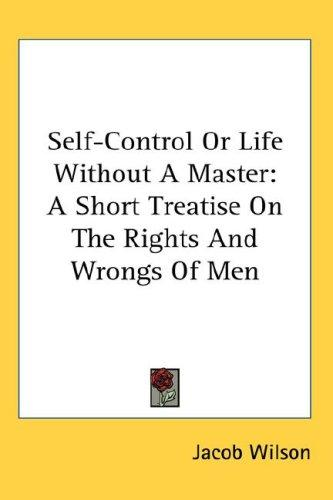 Self-Control Or Life Without A Master