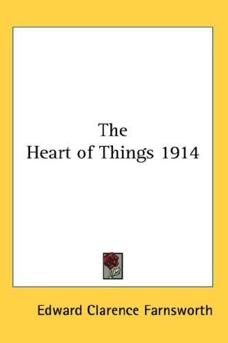The Heart of Things 1914 by Edward Clarence Farnsworth