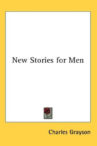 New Stories for Men by Charles Grayson