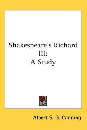 Shakespeare's Richard III by Albert S. G. Canning