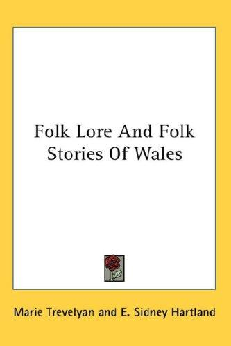 Folk Lore And Folk Stories Of Wales