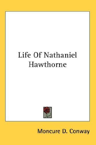 Life Of Nathaniel Hawthorne