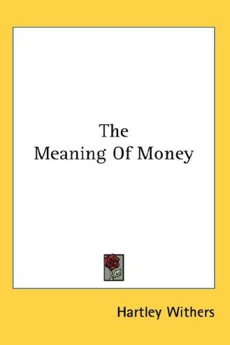 The meaning of money by Hartley Withers