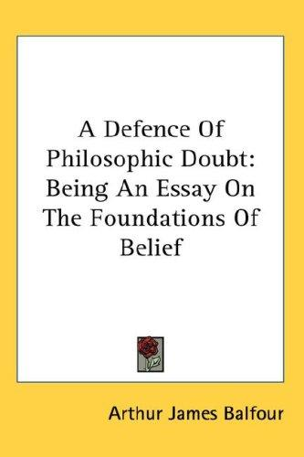 A Defence of Philosophic Doubt by Arthur James Balfour