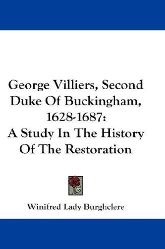 George Villiers, Second Duke Of Buckingham, 1628-1687 by Winifred Lady Burghclere