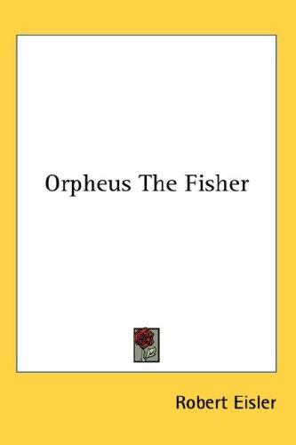 Orpheus The Fisher