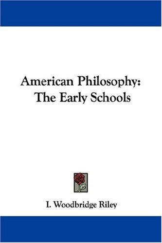 American Philosophy by I. Woodbridge Riley
