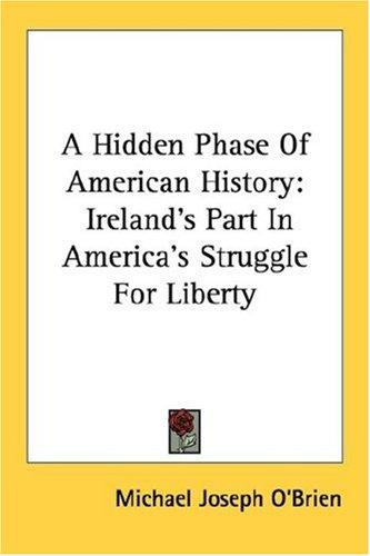 A hidden phase of American history by Michael Joseph O'Brien