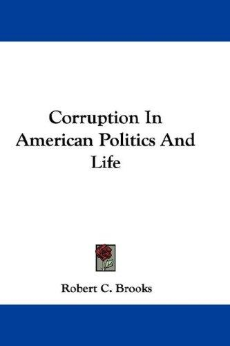 Corruption In American Politics And Life