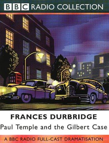 Paul Temple and the Gilbert Case by Francis Durbridge