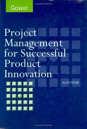 Project management for successful product innovation by Alan Webb