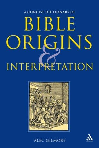 A Concise Dictionary of Bible Origins And Interpretation by Alec Gilmore