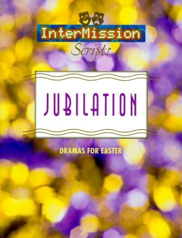 Image 0 of Jubilation: Dramas for Easter (Intermission Scripts)