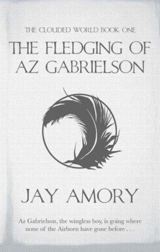 The Fledging of Az Gabrielson by J.Linden Amory, Jay Amory