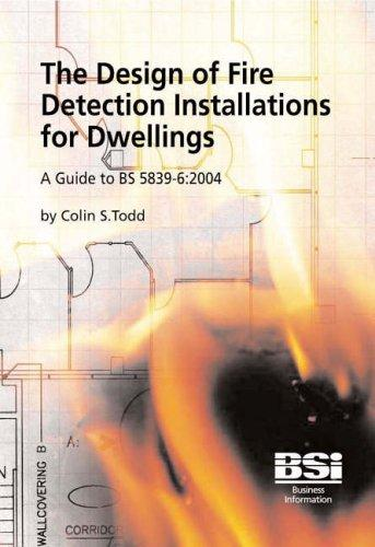 The Design of Fire Detection Installations for Dwellings by Colin Todd