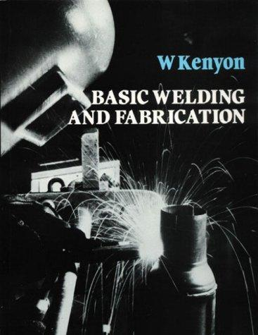 Basic Welding and Fabrication by W. Kenyon