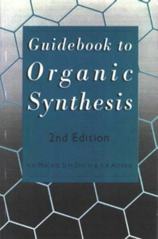 Guidebook to organic synthesis by Raymond K. Mackie