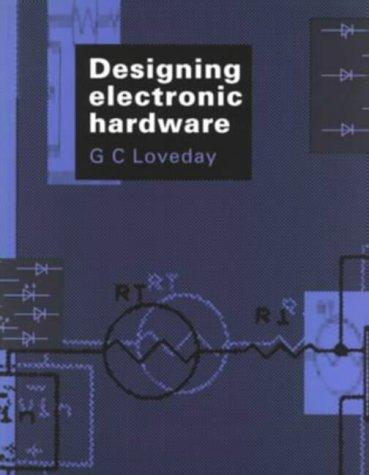 Designing Electronic Hardware by G. C. Loveday