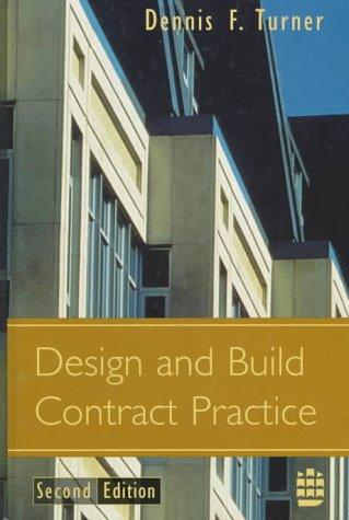 Design and Build Contract Practice by Dennis F. Turner