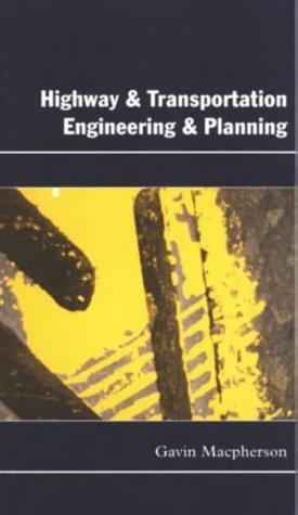 Highway and Transportation Engineering and Planning by Gavin, Msc MacPherson