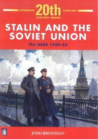 STALIN AND THE SOVIET UNION by JOSH BROOMAN