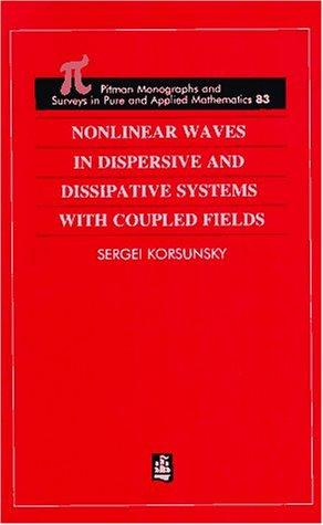 Nonlinear Waves in Dispersive and Dissipative Systems (Chapman and Hall /Crc Monographs and Surveys in Pure and Applied Mathematics) by Sergiy Korsunskyi